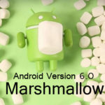 Marshmallow – Android Version 6.0 OS