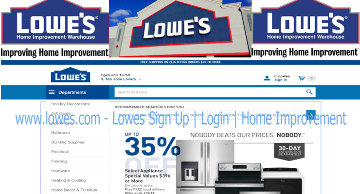 www.lowes.com – Lowes Sign Up | Login | Home Improvement