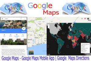 Google Maps – Google Maps Mobile App | Google  Maps Directions