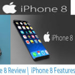 iPhone 8 –  iPhone 8 Review |  iPhone 8 Features – Release Date