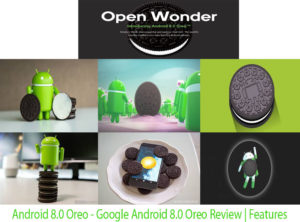 Android 8.0 Oreo – Google Android 8.0 Oreo Review | Features