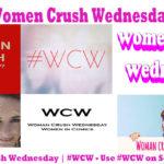 Women Crush Wednesday | #WCW – Use #WCW on Social Media
