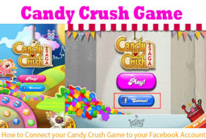 How to Connect your Candy Crush Game to your Facebook Account
