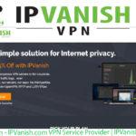 IPVanish – IPVanish.com VPN Service Provider | IPVanish Review