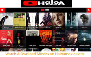 Watch & Dwnload Movies on Haloamovie.com