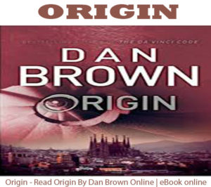 Origin – Read Origin By Dan Brown Online | eBook Online