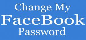 How to Change my Facebook Password – Reset your Facebook Password