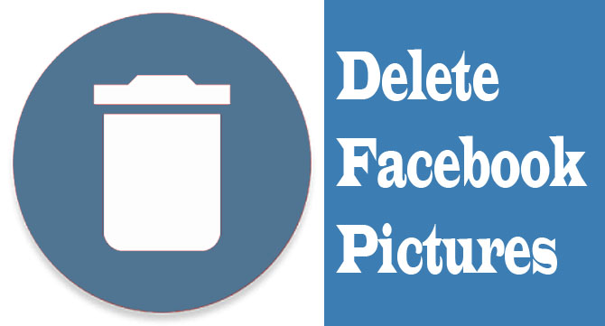How to Delete Pictures on Your Facebook Account