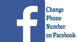 Facebook Contact – How to Change your Phone Number on Facebook