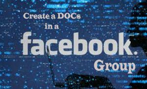 How to Create a DOCs in a Facebook Group