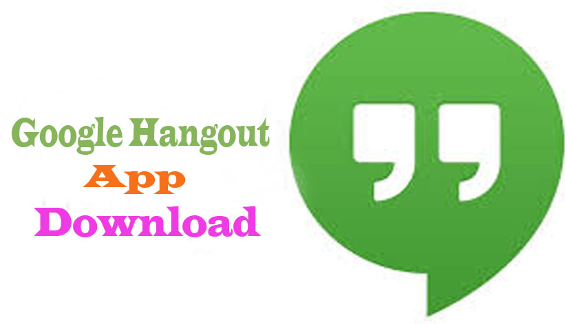 Hangouts - Google Hangouts - Google Hangout App Download | Makeover