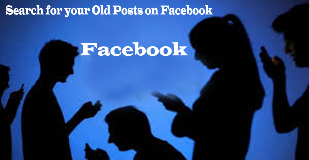 Search for your Old Posts on Facebook