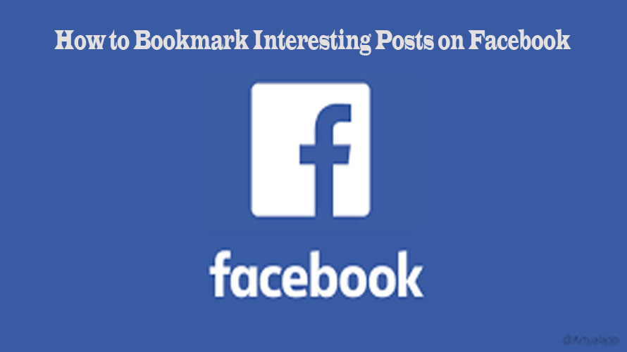 How to Bookmark Interesting Posts on Facebook