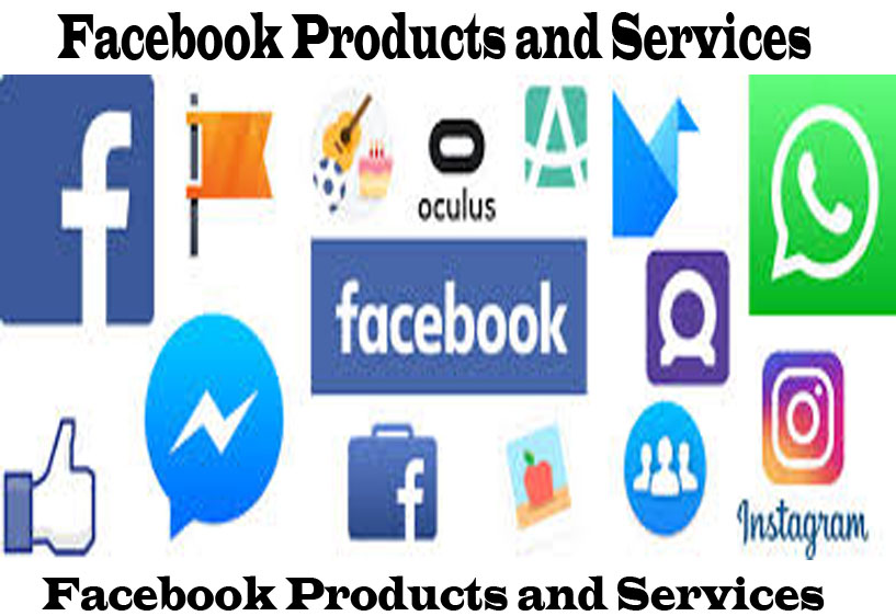 Facebook Products and Services