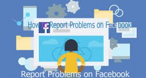 How to Report Problems on Facebook