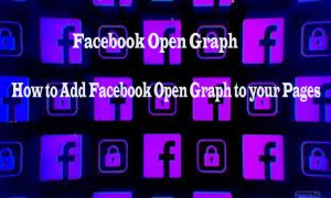 How to Add Facebook Open Graph to your Pages