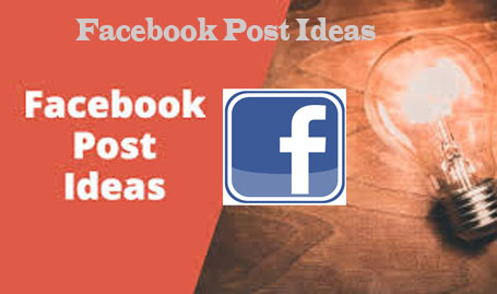 Use Facebook Post Ideas for Business