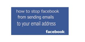 how to stop facebook from sending emails to your email address