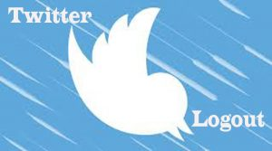 Twitter Logout - Twitter Sign Out   Log out on Twitter Account