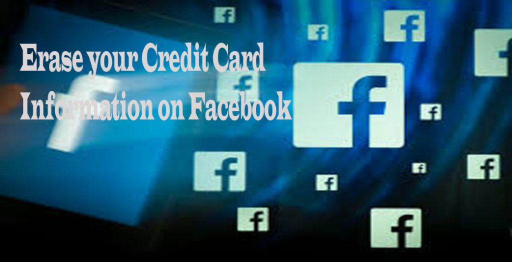 How to Erase your Credit Card Information on Facebook