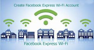 Create Facebook Express Wi-Fi Account