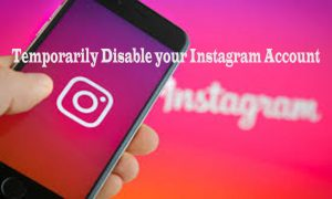 How to Temporarily Disable your Instagram Account