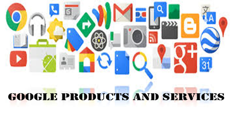 Google Products and Services - List of Google Products and Services