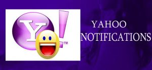 Yahoo Notifications - Accessing and Using Yahoo Notifications Online
