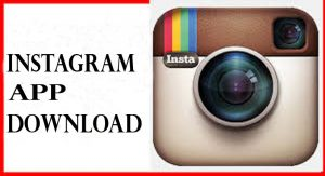 Instagram App Download - How to Download Instagram App