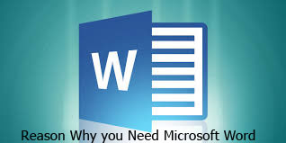 Microsoft Word - Reason Why you Need Microsoft Word