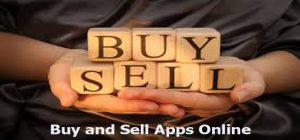 Buy and Sell Apps Online - Benefits of Buy and Sell Apps Online