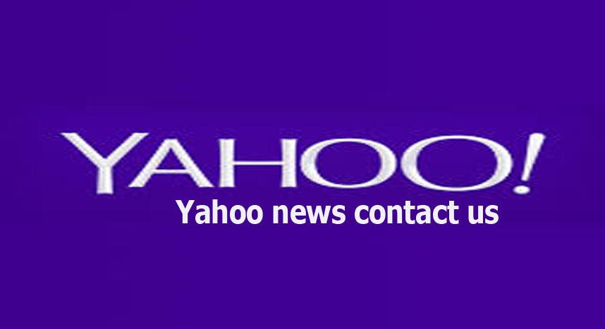 Yahoo news contact us - Accessing and Using Yahoo News Contact Us