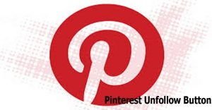 Pinterest Unfollow Button