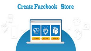 Create Facebook Store - How to Create One on Facebook