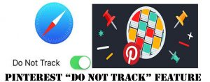 "Pinterest ""Do Not Track"" Feature - How to Enable this Feature"