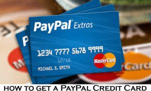How to Get a PayPal Credit Card - Steps on How to Get a PayPal Credit Card
