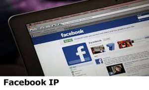 Facebook IP - List of Facebook active IP Addresses