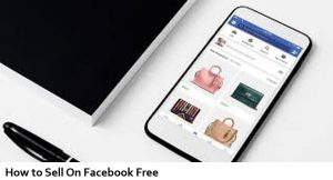 How to Sell On Facebook Free - Facebook Buy and Sell