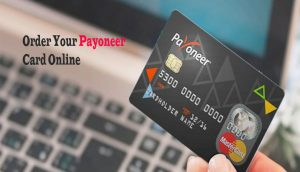 Payoneer Card - Order Your Payoneer Card Online