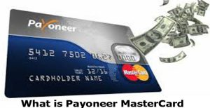 What Is Payoneer MasterCard - Payoneer Mastercard
