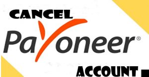 Cancel Payoneer Account - Payoneer