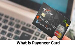 What is Payoneer Card - Apply for A Payoneer Card