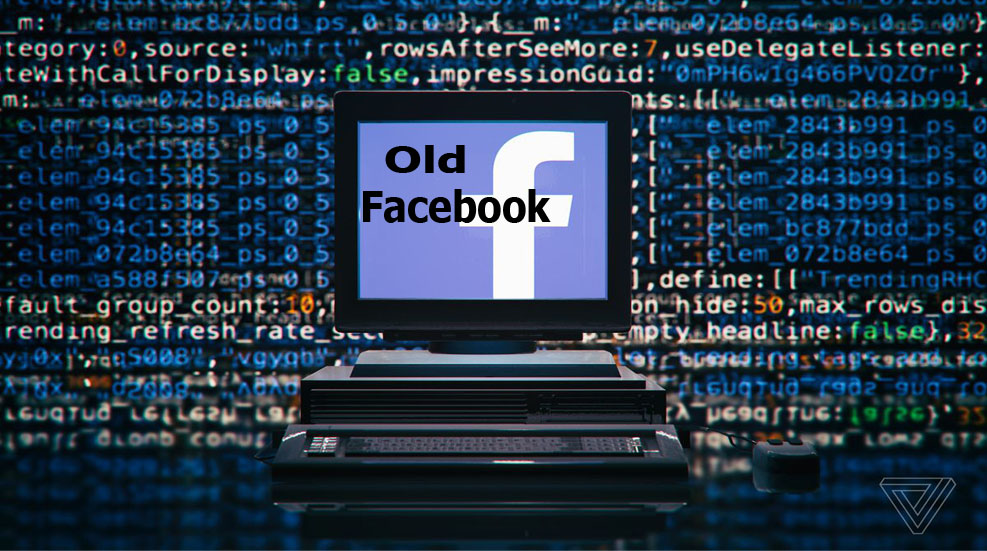 Old Facebook - All you Need to Know