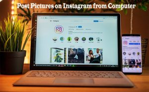 Post Pictures on Instagram from Computer