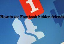 How to see Facebook hidden friends - Find Hidden Friends on Facebook
