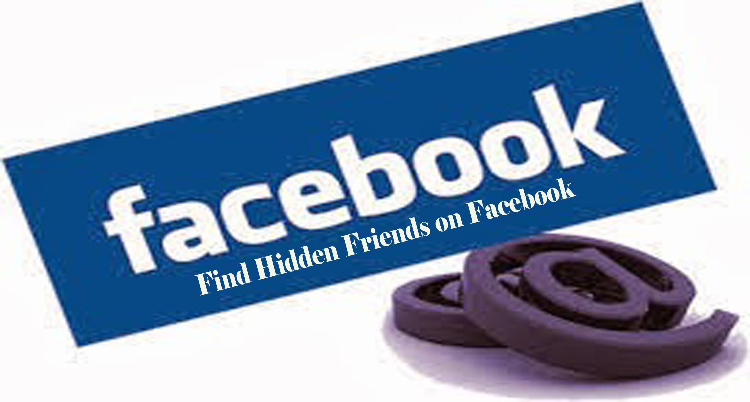 Find Hidden Friends on Facebook - Facebook Friends