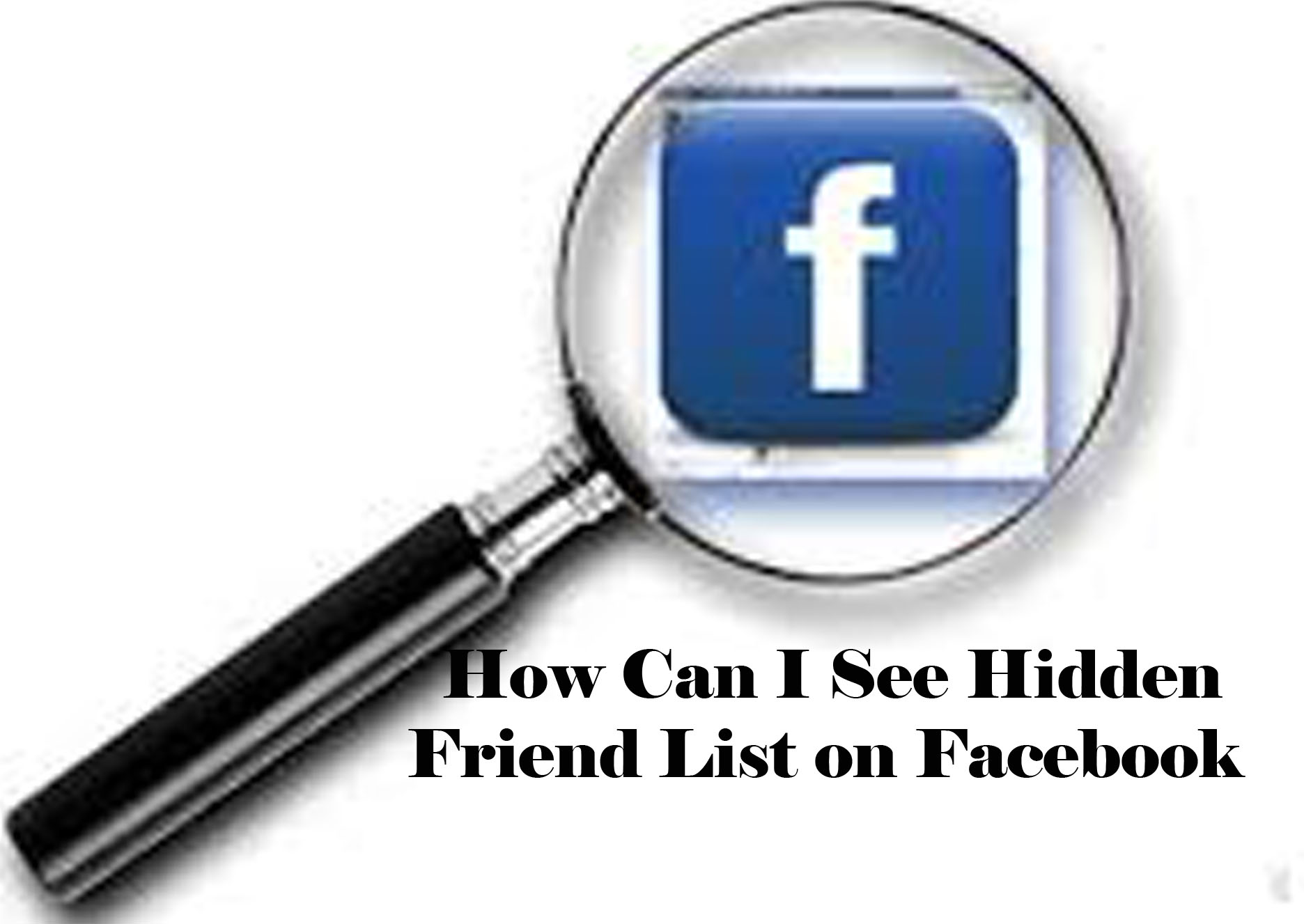 How Can I See Hidden Friend List on Facebook   Makeover Arena
