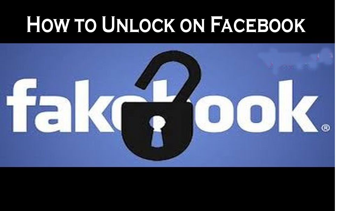 How to Unlock on Facebook - Facebook Account